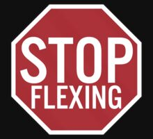 Stop Flexing T-Shirt