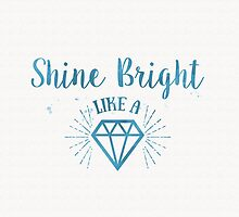 Shine Bright like a Diamond watercolor by sevenroses