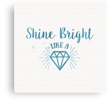 Shine Bright like a Diamond watercolor Canvas Print
