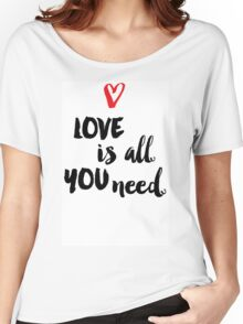 Love is all you need script Women's Relaxed Fit T-Shirt