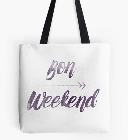 Bon Weekend Grungy lettering Tote Bag