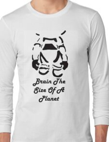 Brain The Size Of A Planet Long Sleeve T-Shirt