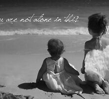You Are Not Alone In This by CarlyMarie