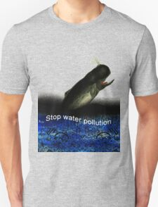 Stop water pollution T-Shirt