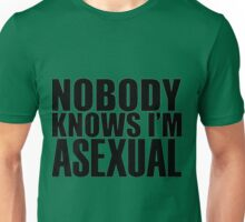 Nobody Knows I'm Asexual Unisex T-Shirt