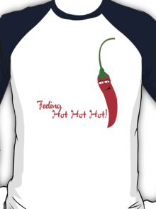 Feeling Hot Hot Hot T-Shirt