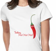 Feeling Hot Hot Hot Womens Fitted T-Shirt