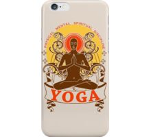 Yoga : Physical Mental Spiritual Discipline  iPhone Case/Skin