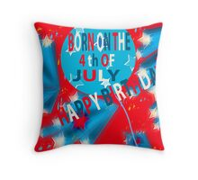 Born on the 4th of July 1 Throw Pillow