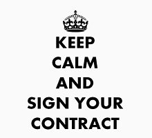 Keep Calm and Sign Your Contract T-Shirt