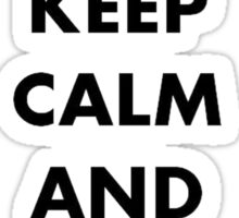 Keep Calm and Sign Your Contract Sticker