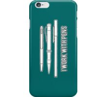 I work with pens iPhone Case/Skin