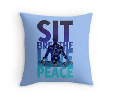 sit breathe love peace Throw Pillow