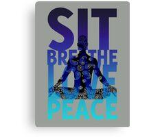 sit breathe love peace Canvas Print