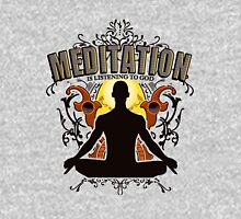 Meditation is LISTENING to GOD Unisex T-Shirt