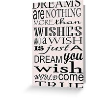 Dreams are Wishes ... Greeting Card