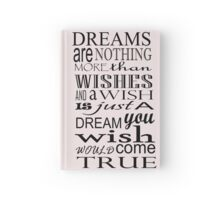 Dreams are Wishes ... Hardcover Journal