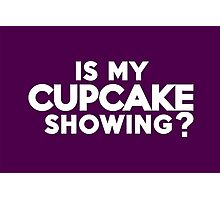 Is my cupcake showing? Photographic Print