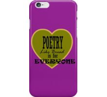 Poetry is for Everyone ... iPhone Case/Skin