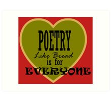 Poetry is for Everyone ... Art Print