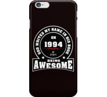God write my name in his book on 1994 21 Years being AWESOME iPhone Case/Skin