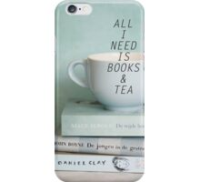 All I need is Books and Tea iPhone Case/Skin