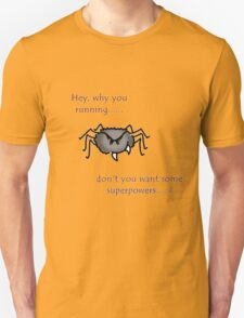 Don't trust back alley spiders T-Shirt