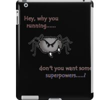 Don't trust back alley spiders iPad Case/Skin