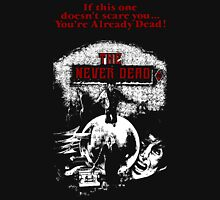 The Never Dead Unisex T-Shirt