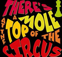 A mole at the top of the circus by puppaluppa