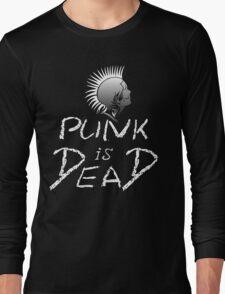 Punk is dead Long Sleeve T-Shirt