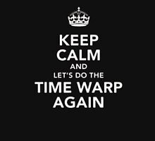 Keep Calm And Let's Do The Time Warp Again - T-shirts & Hoodies T-Shirt