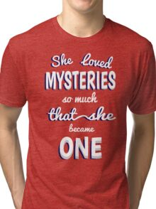 She Loved Mysteries So Much That She Became One Tri-blend T-Shirt