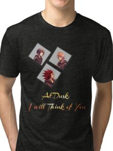 At Dusk, I will Think of You Tri-blend T-Shirt
