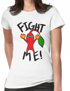Fight Me! (Red Pikmin) Womens Fitted T-Shirt