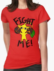 Fight Me! (Yellow Pikmin) Womens Fitted T-Shirt
