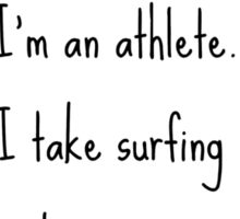 I'm an athlete, I take surfing the web very seriously. Sticker