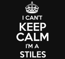 I can't keep calm I'm a Stiles by keepingcalm
