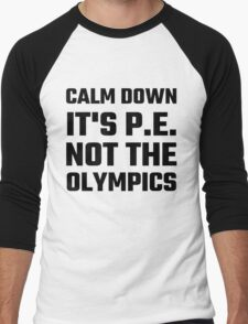 Calm Down It's P.E. Not The Olympics Men's Baseball ¾ T-Shirt