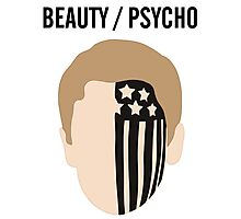 BEAUTY / PSYCHO Photographic Print
