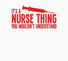It's a NURSE thing, You wouldnt understand! Womens Fitted T-Shirt