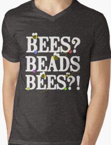 BEES? Beads. BEES?! Mens V-Neck T-Shirt