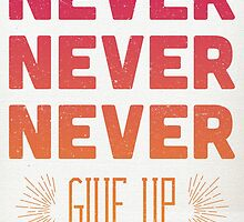 Never Give Up by Dorothy Timmer