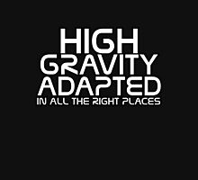 High gravity adapted in all the right places Womens Fitted T-Shirt