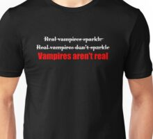 Vampires Aren't Real (for dark colored shirts) Unisex T-Shirt