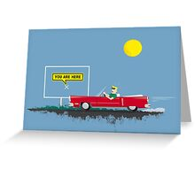 Roadtrip to nowhere Greeting Card