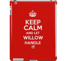 Keep calm and let Willow handle it! iPad Case/Skin