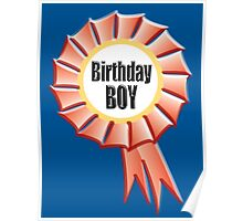 Birthday Boy, Happy Birthday, Red Rosette Poster