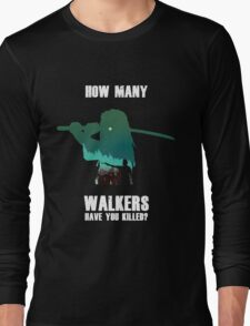 """""""How Many Walkers Have You Killed?"""" Long Sleeve T-Shirt"""