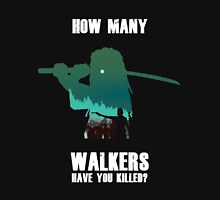 """How Many Walkers Have You Killed?"" Unisex T-Shirt"